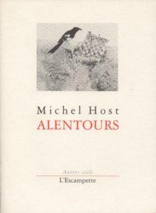 Alentours, Michel Host