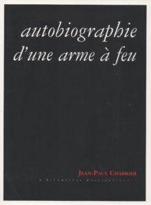 Autobiographie d'une arme à feu, Chabrier