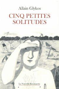 Cinq petites solitudes, Allain Glykos