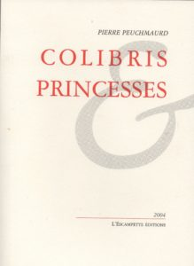 Colibris princesses, Peuchmaurd