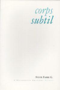 Corps subtil, Sylvie Fabre G