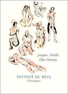 Divinité du reve, Jacques Abeille