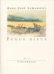 Fugue bleue, Anne-José Lemonnier