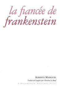 La fiancée de Frankenstein, Alberto Manguel