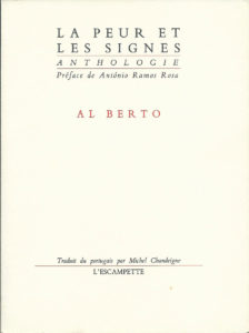 La peur et les signes Al Berto