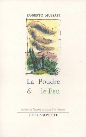 La Poudre & le Feu
