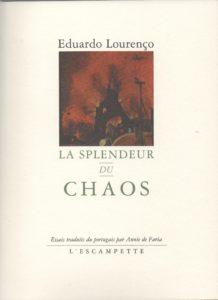 La splendeur du chaos, Eduardo Lourenco