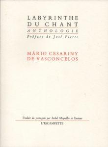 Labyrinthe du chant, Cesariny de Vasconcelos