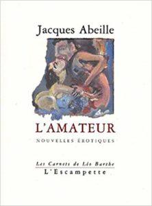 L'amateur, Jacques Abeille