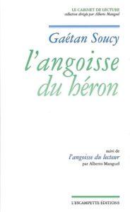 L'Angoisse du héron, Gaetan Soucy