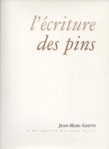 L'écriture des pins, Jean-Marc Ghitti