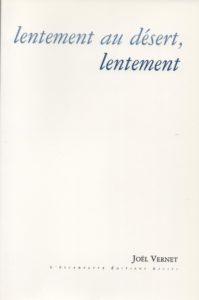 Lentement au désert, lentement, Joel Vernet