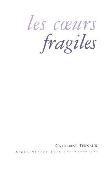 Les Coeurs fragiles