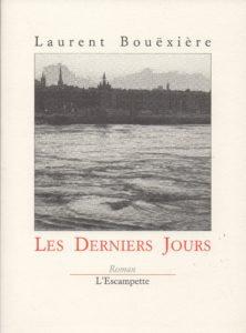 Les derniers jours, Laurent Bouexiere