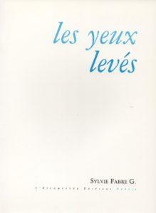 Les yeux levés, Sylvie Fabre G