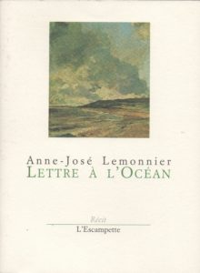 Lettre à l'océan, Anne-José Lemonnier