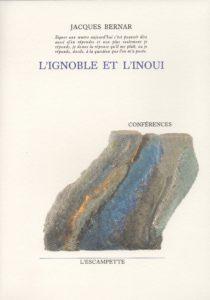 L'Ignoble & L'inoui, Jacques Bernar
