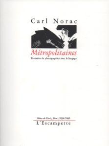 Métropolitaines, Carl Norac
