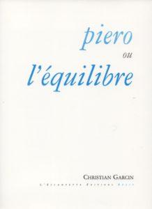 Piero ou l'équilibre, Christian Garcin
