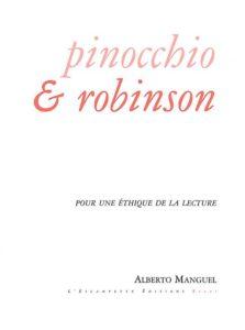 Pinocchio et Robinson, Alberto Manguel