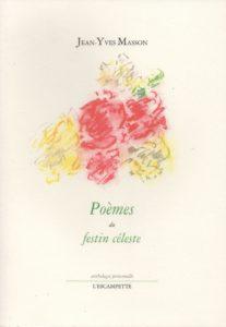 Poèmes du festin céleste, Jean-Yves Masson