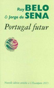 Portugal futur, Ruy Belo & Jorge de Sena