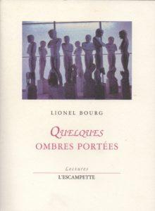 Quelques ombres portées, Lionel Bourg