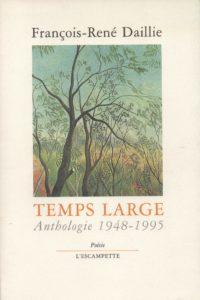 Temps large, Francois René Daillie