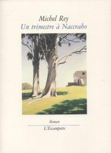 Un trimestre à Naccraho, Michel Rey