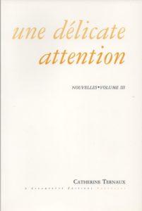 Une délicate attention, Catherine Ternaux