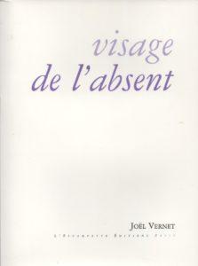 Visage de l'absent, Joel Vernet