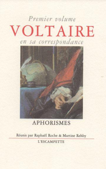Voltaire, volume 1 Aphorismes
