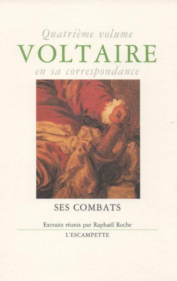 Voltaire, volume 4 Ses combats (suivi de Voltaire et les Juifs et de Voltaire écologiste)