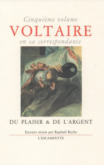 Voltaire, volume 5 Du plaisir & de l'argent