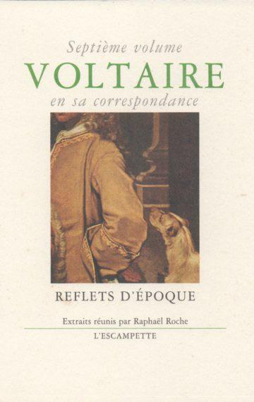 Voltaire, volume 7 Reflets d'époque