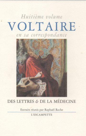 Voltaire, volume 8 Voltaire et la médecine