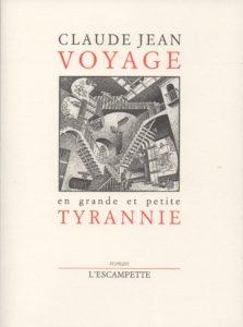 Voyage en petite et grande tyrannie, Claude Jean