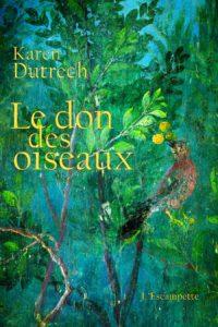 karen-dutrech-le-don-des-oiseaux